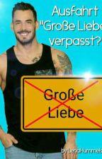 """Ausfahrt """"Große Liebe"""" verpasst? by LenaHummels15"""