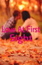 Love At First Sight {Complete} by luv4ever_24