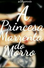 A Princesa Marrenta do Morro  by Skycornia