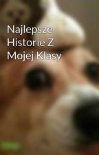 Najlepsze Historie Z Mojej Klasy by Firefel_Pyk