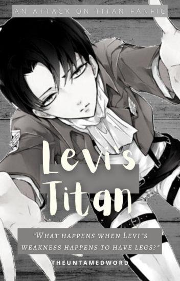 Levi's Titan (Attack On Titan Fanfic)