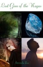Lost Gem of the Nagas #Wattys2017 by amyr2017
