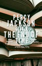 Percy Jackson and the End of Time by certitude