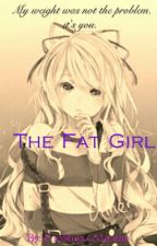 The Fat Girl [[Editing...]] by TheStupidManiac