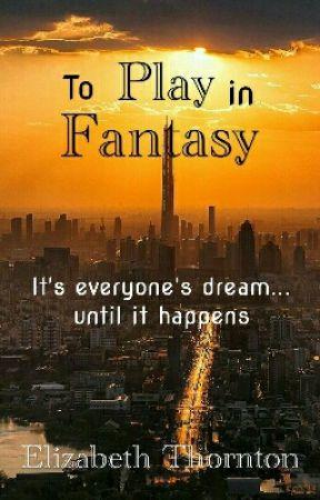 To Play in Fantasy by Zevaldrina