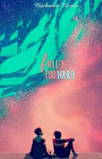 Falling Too Hard - Klance | completed | by myfandomruinedmylife