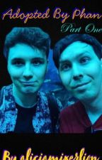 Adopted by Phan • Part One by aliciamixerlion