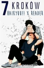 7 kroków | Haikyuu!! x Reader by TrashInDisguise