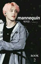 Mannequin 2 || Park Jimin (On Hold) by daegubwi