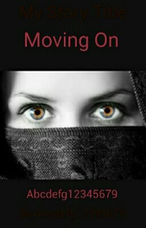 Moving On by Abcdefg12345679