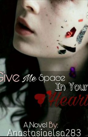 Give Me Space In Your Heart by Anastasiaelsa283