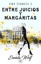 Entre juicios y margaritas {#2}   by EneidaWolf