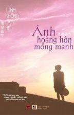 Ánh hoàng hôn mỏng manh - Tình Không Lam Hề by g270195