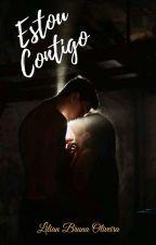 Estou Contigo - [CONCLUÍDA] by Lia_Bruna