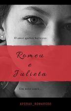 Romeu e Julieta: Um Novo Conto.  by Apenas_Romances