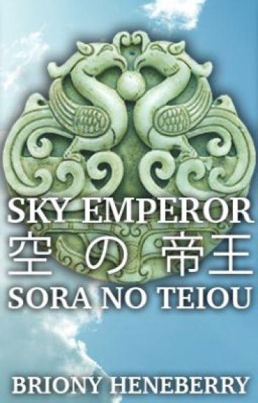 Sora no Teiou - Sky Emperor by BrionyHeneberry