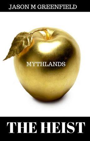 Mythlands: THE HEIST by JasonGreenfield
