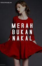 Merah bukan nakal by kawai_a