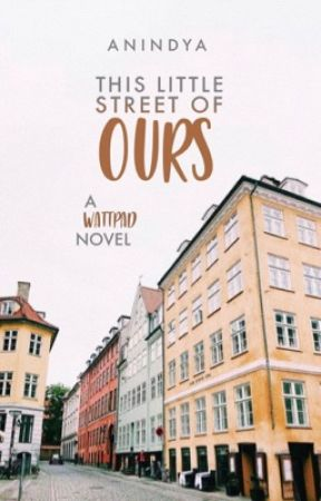 This Little Street of Ours | COMING SOON by koalanindya