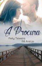 A Procura by KellyTeixeira8
