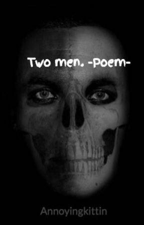 Two men. -Poem- by Annoyingkittin