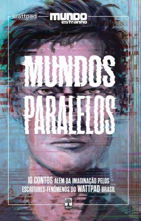 Mundos Paralelos by liliancarminebrasil