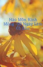 Hào Môn Kinh Mộng -99 Ngày Làm Cô Dâu by LinhChu