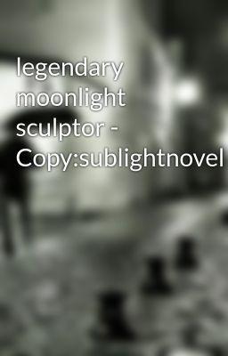 Đọc truyện legendary moonlight sculptor - Copy:sublightnovel