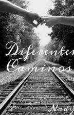 Diferentes  Caminos ( Gay ) by Nady3d2y