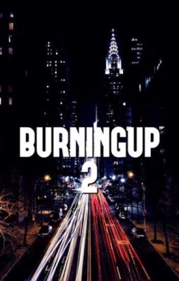 Burning Up 2