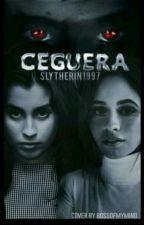 CEGUERA   CAMREN    by Slytherin1997