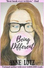Being Different (Removed on Aug. 8th) ✓ by AnneLutz