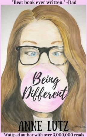 Being Different ✓ (Teen Romance) by AnneLutz