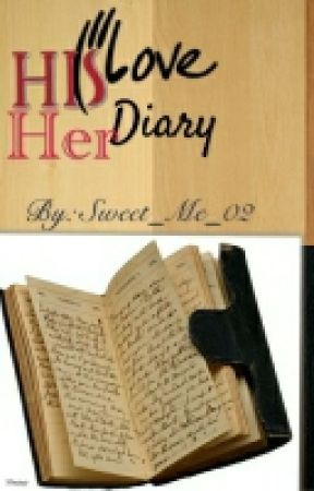 HIS LOVE, HER DIARY by Sweet_Me_02