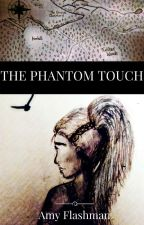 The Phantom Touch by AmyFlashman