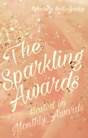 THE SPARKLING AWARDS [CLOSED] by Monthly_Awards