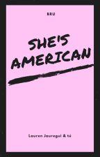 She's American ( Lauren Jauregui & tú) by bru132