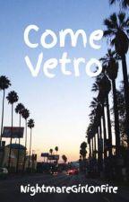 Come Vetro by NightmareGirlOnFire