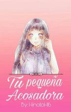 Tú Pequeña Acosadora //NaruHina// by HinataH16