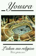 [ Yousra ] : « l'Islam ma religion » by taa_priincesse