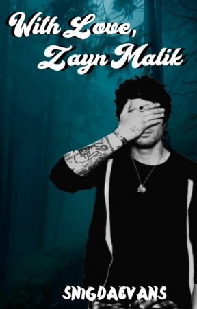 With Love, Zayn Malik [OneDirection] (#Wattys2017) by SnigdaEvans