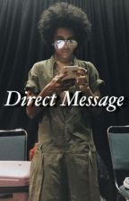 Direct Message  by princeinspiredme