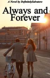 Always and Forever by DefinitelySalvatore