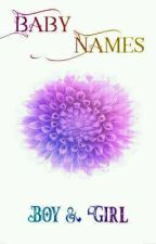 Baby Names by scarletraven23