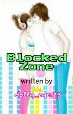 Blocked Zone (One Shot) by dolly_eyes23
