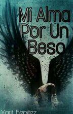Mi Alma Por Un Beso by _Eternal_Blue_