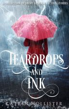 Tear Drops and Ink: A Collection of Short General Fiction Stories by KatrinHollister