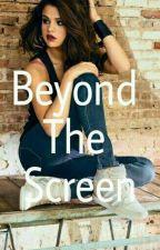 Beyond The Screen - Selena /You  [PT /BR ] by LovatoJaureguiT