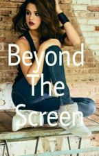 Beyond The Screen - Selena /You  [PT /BR ] by HeartsToCamila