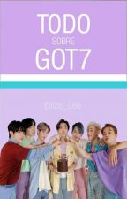 TODO SOBRE GOT7 by Itzel_Lee